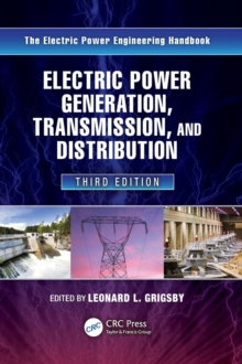 Electric Power Generation, Transmission, and Distribution, Third Edition, Hardback Book