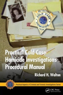 Practical Cold Case Homicide Investigations Procedural Manual, Paperback / softback Book