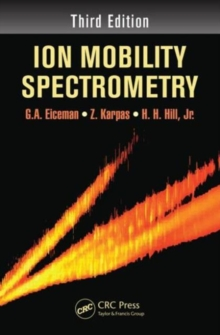 Ion Mobility Spectrometry, Third Edition, Hardback Book