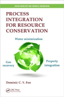 Process Integration for Resource Conservation, Hardback Book