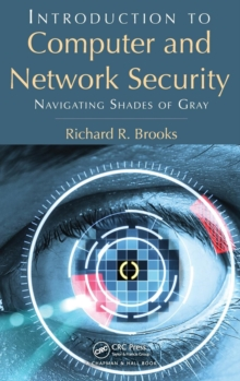 Introduction to Computer and Network Security : Navigating Shades of Gray, Hardback Book