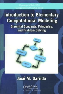 Introduction to Elementary Computational Modeling : Essential Concepts, Principles, and Problem Solving, Paperback Book
