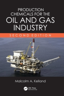 Production Chemicals for the Oil and Gas Industry, Second Edition, Hardback Book