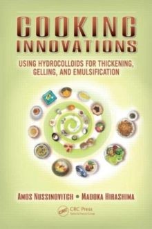 Cooking Innovations : Using Hydrocolloids for Thickening, Gelling, and Emulsification, Hardback Book