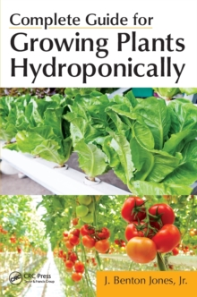 Complete Guide for Growing Plants Hydroponically, Paperback Book