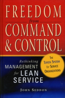 Freedom from Command and Control : Rethinking Management for Lean Service, EPUB eBook