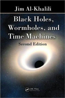 Black Holes, Wormholes and Time Machines, Paperback / softback Book