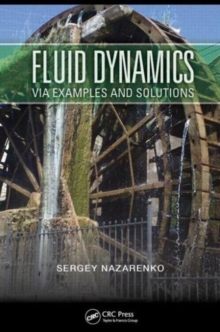 Fluid Dynamics via Examples and Solutions, Paperback / softback Book