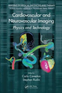 Cardiovascular and Neurovascular Imaging : Physics and Technology, Hardback Book