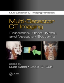 Multi-Detector CT Imaging : Principles, Head, Neck, and Vascular Systems, Hardback Book