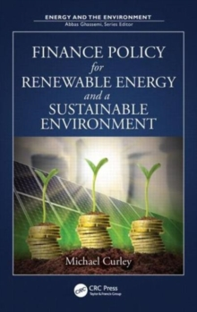 Finance Policy for Renewable Energy and a Sustainable Environment, Hardback Book