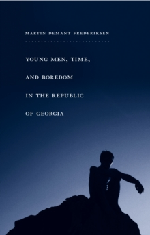 Young Men, Time, and Boredom in the Republic of Georgia, Paperback Book