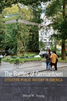 The Battles of Germantown : Effective Public History in America, PDF eBook