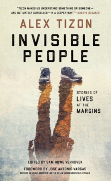 Invisible People : Stories of Lives at the Margins, Hardback Book
