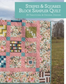 Stripes and Squares Block Sampler Quilt : 25 Traditional and Original Designs, Paperback / softback Book