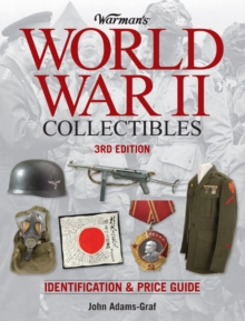 Warman's World War II Collectibles : Identification and Price Guide, Paperback Book