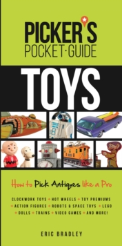 Picker's Pocket Guide - Toys : How To Pick Antiques Like a Pro, Paperback Book