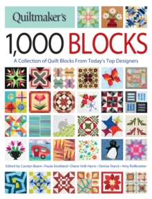 Quiltmaker's 1,000 Blocks : The Complete Collection of Quilt Blocks From Today's Top Designers, Paperback Book