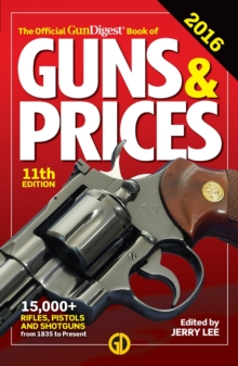 The Official Gun Digest Book of Guns & Prices 2016 11th Edition, Paperback Book