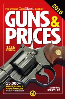 The Official Gun Digest Book of Guns & Prices 2016