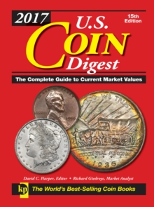 2017 U.S. Coin Digest : The Complete Guide to Current Market Values, Hardback Book