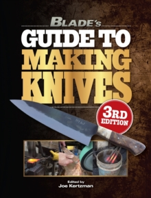 Blade's Guide to Making Knives, Paperback Book