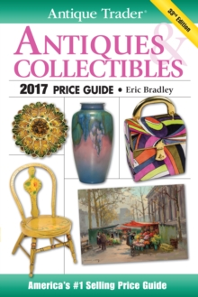 Antique Trader Antiques & Collectibles Price Guide 2017, Paperback / softback Book