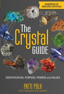 The Crystal Guide : Identification, Purpose, Powers and Values, Paperback Book