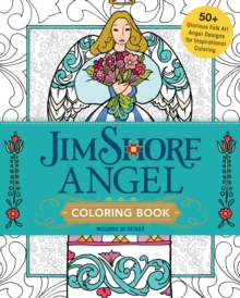 Jim Shore's Angel Coloring Book : 55+ Glorious Folk Art Angel Designs for Inspirational Coloring, Paperback Book