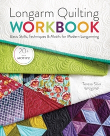 Longarm Quilting Workbook : Basic Skills, Techniques & Motifs for Modern Longarming, Hardback Book