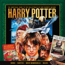 Harry Potter - The Unofficial Guide to the Collectibles of Our Favorite Wizard, Hardback Book