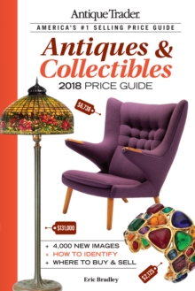 Antique Trader Antiques & Collectibles Price Guide 2018, Paperback Book