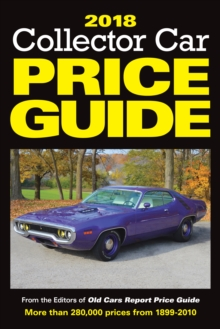 2018 Collector Car Price Guide : From the Editors of Old Cars Report Price Guide, Paperback / softback Book