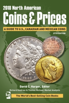 2018 North American Coins & Prices : A Guide to U.S., Canadian and Mexican Coins, Paperback Book