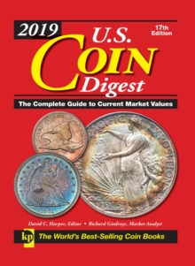 2019 U.S. Coin Digest : The Complete Guide to Current Market Values, Hardback Book
