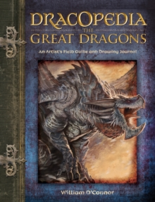 Dracopedia the Great Dragons : An Artist's Field Guide and Drawing Journal, Hardback Book
