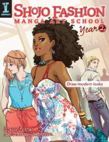Shojo Fashion Manga Art School, Year 2 : Draw Modern Looks, Paperback Book