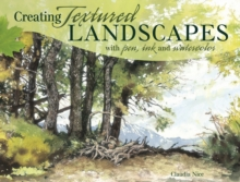Creating Textured Landscapes with Pen, Ink and Watercolor, Paperback / softback Book