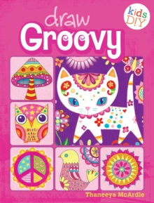Draw Groovy : Groovy Girls Do-It-Yourself Drawing & Coloring Book, EPUB eBook