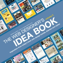 The Web Designer's Idea Book, Volume 3 : Inspiration from today's best web design trends, themes and styles, Paperback Book