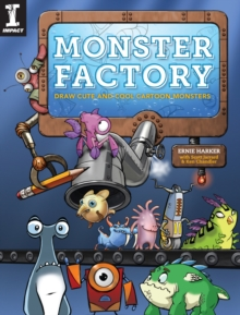 Monster Factory : Draw Cute and Cool Cartoon Monsters, Paperback Book