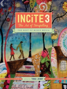 Incite 3, The Art of Storytelling : The Best of Mixed Media, Hardback Book