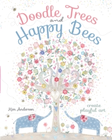 Doodle Trees and Happy Bees : Create Playful Art, Paperback Book
