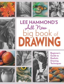 Lee Hammond's All New Big Book of Drawing : Beginner's Guide to Realistic Drawing Techniques, Paperback / softback Book