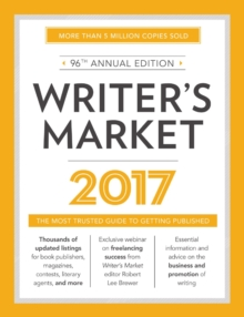 Writer's Market 2017 : The Most Trusted Guide to Getting Published, Paperback / softback Book