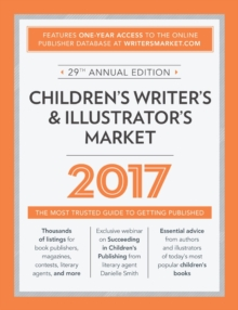 Children's Writer's & Illustrator's Market 2017 : The Most Trusted Guide to Getting Published, Paperback Book