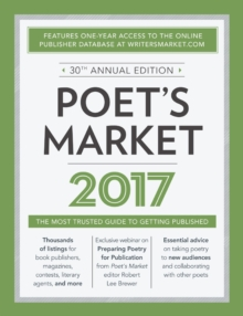 Poet's Market 2017 : The Most Trusted Guide for Publishing Poetry, Paperback Book
