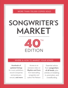 Songwriter's Market : Where & How to Market Your Songs, Paperback Book
