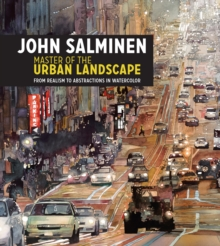 John Salminen - Master of the Urban Landscape : From realism to abstractions in watercolor, Hardback Book