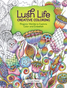 Lush Life Creative Coloring, Paperback Book